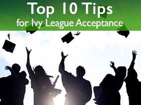 Top 10 Tips for Ivy Acceptance