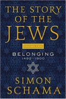 The Story of the Jews, Volume Two: Belonging, 1492-1900