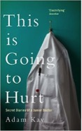 This is Going to Hurt: The Secret Diaries of a Junior Doctor