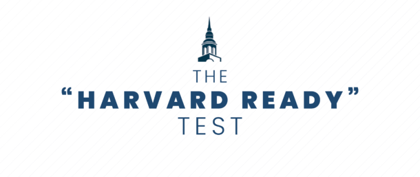 Top Tier Admissions Harvard Ready Test
